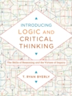Introducing Logic and Critical Thinking : The Skills of Reasoning and the Virtues of Inquiry - eBook