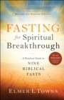Fasting for Spiritual Breakthrough : A Practical Guide to Nine Biblical Fasts - eBook