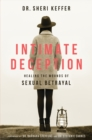 Intimate Deception : Healing the Wounds of Sexual Betrayal - eBook