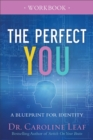The Perfect You Workbook : A Blueprint for Identity - eBook