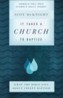 It Takes a Church to Baptize : What the Bible Says about Infant Baptism - eBook