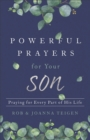 Powerful Prayers for Your Son : Praying for Every Part of His Life - eBook