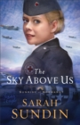 The Sky Above Us (Sunrise at Normandy Book #2) - eBook