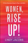 Women, Rise Up! : A Fierce Generation Taking Its Place in the World - eBook