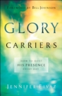 Glory Carriers : How to Host His Presence Every Day - eBook