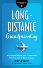 Long-Distance Grandparenting (Grandparenting Matters) : Nurturing the Faith of Your Grandchildren When You Can't Be There in Person - eBook