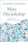 Mere Discipleship : Growing in Wisdom and Hope - eBook