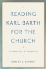 Reading Karl Barth for the Church : A Guide and Companion - eBook