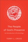 The People of God's Presence : An Introduction to Ecclesiology - eBook
