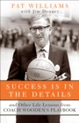 Success Is in the Details : And Other Life Lessons from Coach Wooden's Playbook - eBook