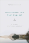 Encouragement from the Psalms : A 40-Day Devotional Journey - eBook