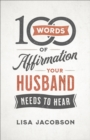100 Words of Affirmation Your Husband Needs to Hear - eBook