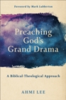 Preaching God's Grand Drama : A Biblical-Theological Approach - eBook
