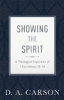 Showing the Spirit : A Theological Exposition of 1 Corinthians 12-14 - eBook