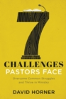 7 Challenges Pastors Face : Overcome Common Struggles and Thrive in Ministry - eBook