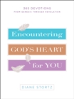 Encountering God's Heart for You : 365 Devotions from Genesis through Revelation - eBook