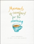 Moments of Comfort for the Morning : Daily Reminders of God's Love and Promises - eBook