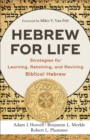 Hebrew for Life : Strategies for Learning, Retaining, and Reviving Biblical Hebrew - eBook