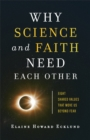 Why Science and Faith Need Each Other : Eight Shared Values That Move Us beyond Fear - eBook