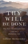 Thy Will Be Done : The Ten Commandments and the Christian Life - eBook