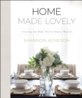 Home Made Lovely : Creating the Home You've Always Wanted - eBook