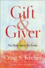 Gift and Giver : The Holy Spirit for Today - eBook
