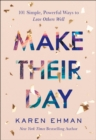 Make Their Day : 101 Simple, Powerful Ways to Love Others Well - eBook