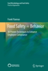 Food Safety = Behavior : 30 Proven Techniques to Enhance Employee Compliance - eBook
