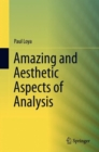 Amazing and Aesthetic Aspects of Analysis - Book