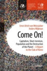 Come On! : Capitalism, Short-termism, Population and the Destruction of the Planet - eBook