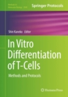 In Vitro Differentiation of T-Cells : Methods and Protocols - Book