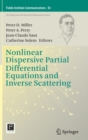 Nonlinear Dispersive Partial Differential Equations and Inverse Scattering - Book