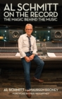 Al Schmitt on the Record : The Magic Behind the Music - Book