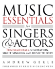 Music Essentials for Singers and Actors : Fundamentals of Notation, Sight-Singing and Music Theory - Book
