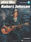 PLAY LIKE ROBERT JOHNSON THE ULTIMATE GUITAR LESSON GTR BK/AUDIO - Book