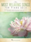 The Most Relaxing Songs for Piano Solo - Book