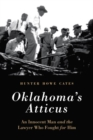 Oklahoma's Atticus : An Innocent Man and the Lawyer Who Fought for Him - Book
