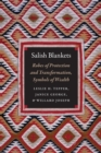 Salish Blankets : Robes of Protection and Transformation, Symbols of Wealth - eBook