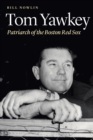 Tom Yawkey : Patriarch of the Boston Red Sox - eBook