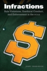 Infractions : Rule Violations, Unethical Conduct, and Enforcement in the NCAA - Book