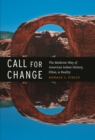 Call for Change : The Medicine Way of American Indian History, Ethos, and Reality - eBook
