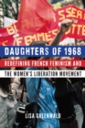 Daughters of 1968 : Redefining French Feminism and the Women's Liberation Movement - eBook