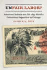 Unfair Labor? : American Indians and the 1893 World's Columbian Exposition in Chicago - eBook