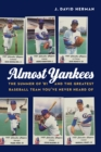 Almost Yankees : The Summer of '81 and the Greatest Baseball Team You've Never Heard Of - eBook