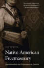 Native American Freemasonry : Associationalism and Performance in America - Book