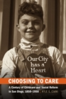 Choosing to Care : A Century of Childcare and Social Reform in San Diego, 1850-1950 - eBook