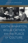 Edith Wharton, Willa Cather, and the Place of Culture - eBook