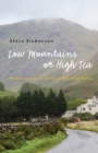 Low Mountains or High Tea : Misadventures in Britain's National Parks - eBook