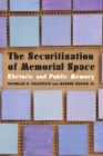 The Securitization of Memorial Space : Rhetoric and Public Memory - eBook