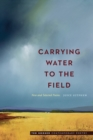 Carrying Water to the Field : New and Selected Poems - eBook